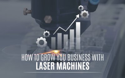 How Laser Engraving, Marking and Cutting Machines Can Help Grow Your Business? Explained