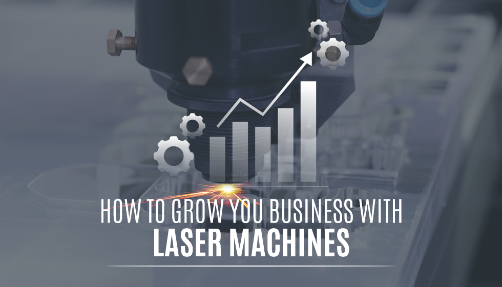 benefits of laser machines for businesses