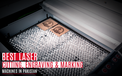 Looking for the Best Laser Cutting, Engraving or Marking Machines in Pakistan? Here Are Your Best Options!
